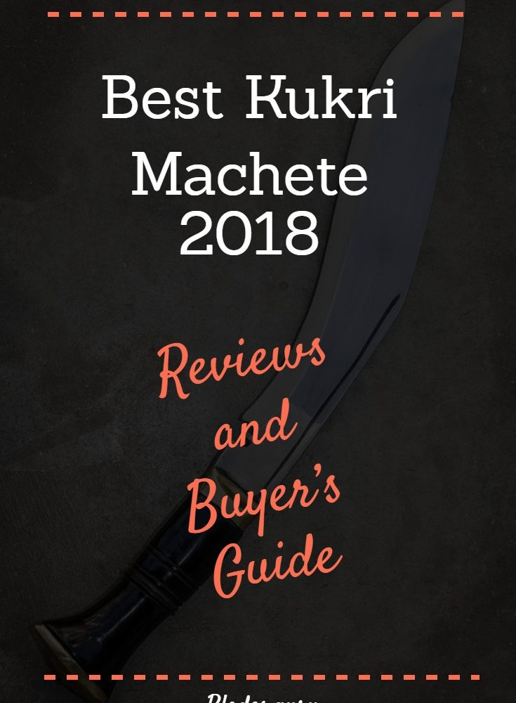 Top 6 Best Kukri 2019 – Reviews and ULTIMATE Buyer's Guide