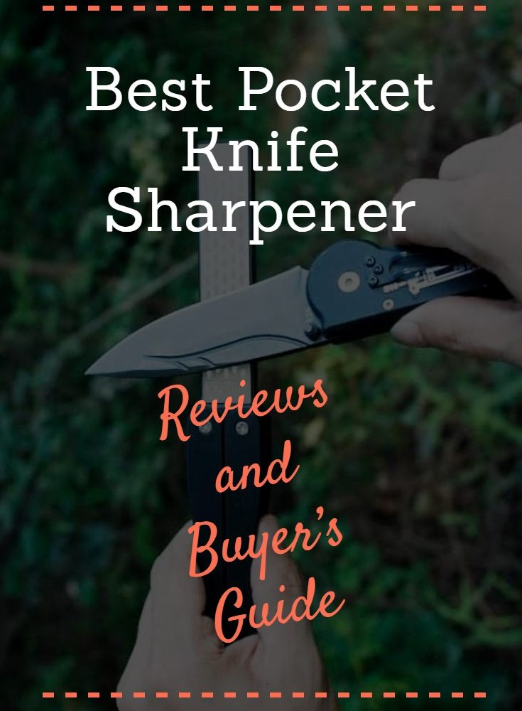 Best Pocket Knife Sharpener of 2019 – Reviews and Advanced Buyer's Guide